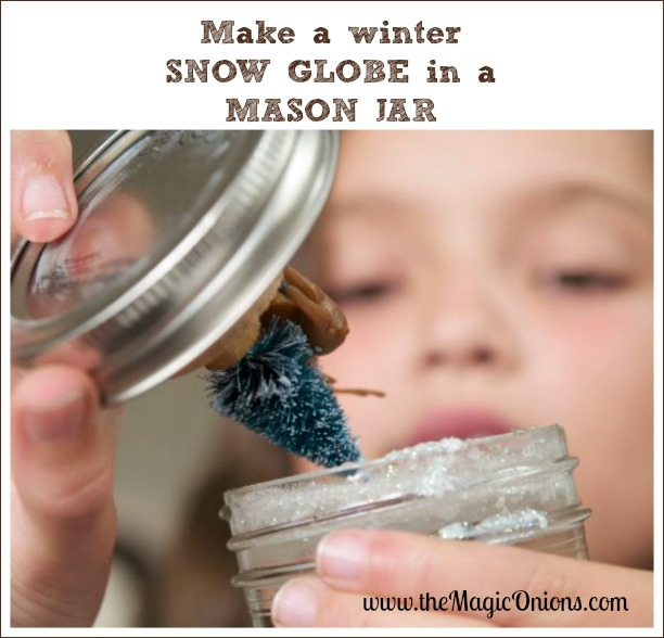 Make a Snow Globe in a Mason Jar : www.theMagicOnions.com