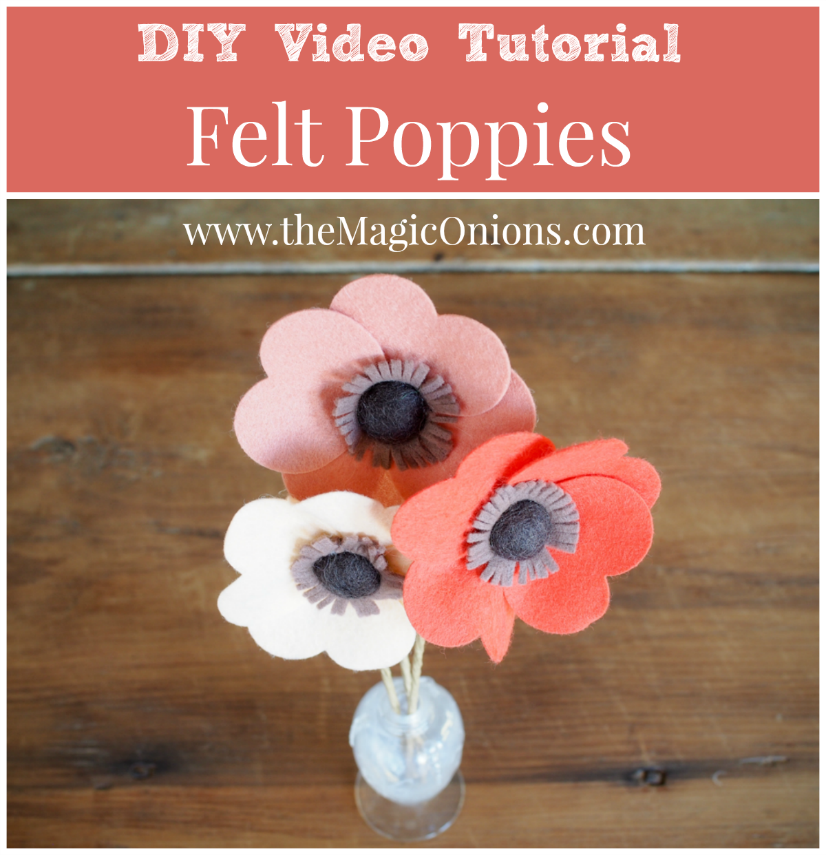 DIY Felt Flowers Video Tutorial :: www.theMagicOnions.com